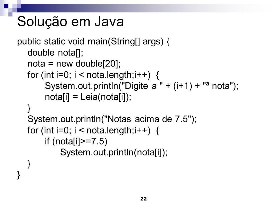 Solução em Java public static void main(String[] args) {